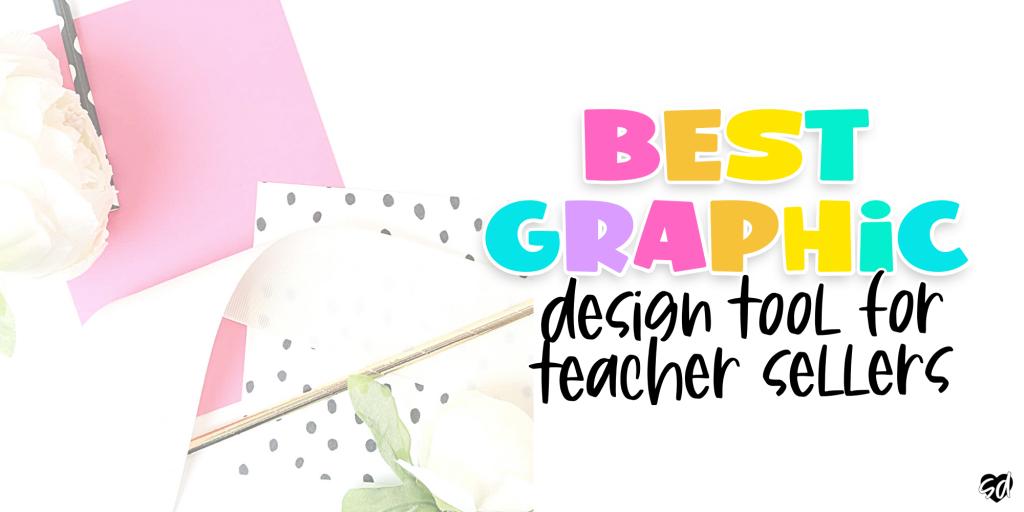 best-desing-tool-for-teacher-sellers